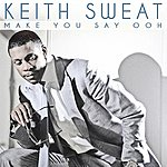 Keith Sweat Make You Say Ooh