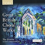 Harry Christophers Great British Choral Works
