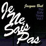 Jacques Brel Je Ne Sais Pas - The Early Years, Vol. 1