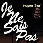 Jacques Brel Je Ne Sais Pas - The Early Years, Vol. 2
