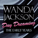 Wanda Jackson Day Dreaming - The Early Years