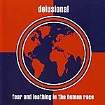 Delusional Fear And Loathing In The Human Race