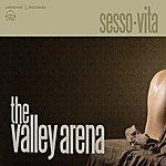 The Valley Arena Sesso.Vita