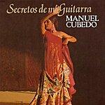 Manuel Cubedo Secretos De MI Guitarra