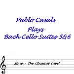 Pablo Casals Bach Cello Suites 5 & 6