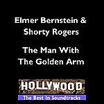 Elmer Bernstein Hollywood - Man With The Golden Arm