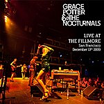 Grace Potter & The Nocturnals Grace Potter & The Nocturnals Live At The Fillmore San Francisco December 13th, 2009 (Live Nation Studios)