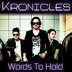 Kronicles Words To Hold - Single