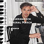 Frédéric Chopin Funeral March , Trauermarsch , Sonata F. Piano No. 2 , Opus 35 , 3. Movement , 3. Satz , Lento (Feat. Roger Roman) - Single
