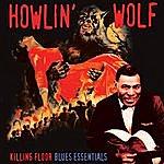 Howlin' Wolf Killing Floor - Blues Essentials