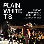 Plain White T's Plain White T's Live At Shepherds Bush Empire January 30th, 2008 (Live Nation Studios)