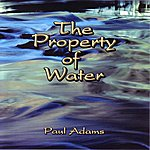 Paul Adams The Property Of Water