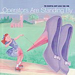 Gary Lucas Operators Are Standing By: The Essential Gary Lucas 1988 - 1996