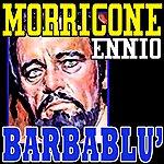 Ennio Morricone Barbablù: Barbablù (Soundtrack)