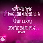 Divine Inspiration The Way (Put Your Hand In My Hand) - Static Shokx Remixes