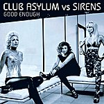 Sirens Good Enough: Club Asylum Vs Sirens