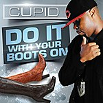 Cupid Do It With Your Boots On - Single