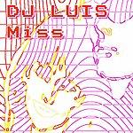 DJ Luis Miss