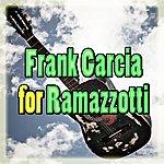 Frank Garcia Frank Garcia For Ramazzotti (Tribute To Eros Ramazzotti)