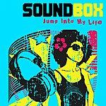 Soundbox Jump Into My Life
