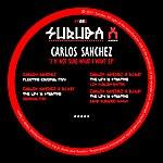 Carlos Sanchez IM Not Sure What I Want Ep