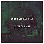 John Mark McMillan Sheet Of Night