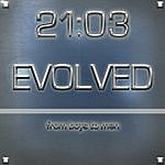 21:03 Evolved...From Boys To Men