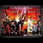 """Debby Holiday For The Love Of Music: """"One World""""(The Remixes)"""