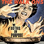 The Walk Ons We DID This On Purpose - Ep