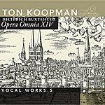 Amsterdam Baroque Orchestra Buxtehude: Opera Omnia XIV - Vocal Works Vol. 5