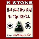 K-Stone He Sold His Soul To The Devil - Single
