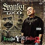 Spanky Loco Tirando Y Rifando Vol 2