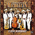 Conjunto Michoacan 15 Exitos Inconfundibles