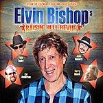 Elvin Bishop Raisin' Hell Revue