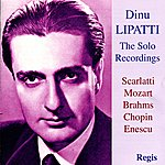 Dinu Lipatti The Solo Recordings