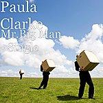 Paula Clarke Mr.Big Man - Single