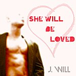 J-Will She Will Be Loved (Cover) - Single