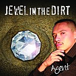 Agent Jewel In The Dirt - Single