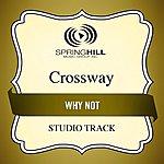 Crossway Why Not (Studio Track)