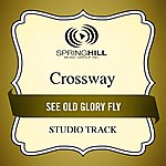 Crossway See Old Glory Fly (Studio Track)