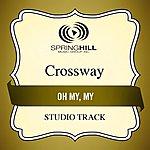 Crossway Oh My, My (Studio Track)