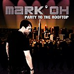 Mark 'Oh Party To The Rooftop
