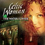 Celtic Woman The Water Is Wide