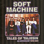 Soft Machine Tales Of Taliesin: An Anthology 1975 - 1981
