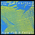 Pop Will Eat Itself Now For A Feast! (25th Anniversary Expanded Edition)