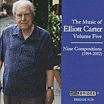 Charles Rosen Music Of Elliott Carter, Vol. 5