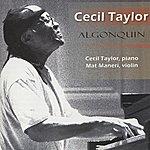 Mat Maneri Cecil Taylor: Algonquin