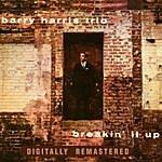 Barry Harris Trio Breakin' It Up