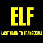 Elf Last Train To Transexual - Single