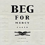 Cage9 Beg For Mercy - Single